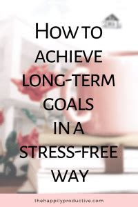 Achieve long-term goals in a stress-free way - The Happily