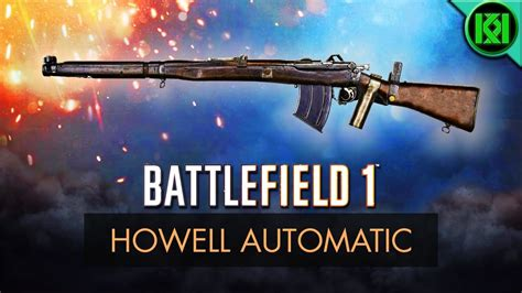 Battlefield 1: Howell Automatic Review (Weapon Guide