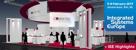 COMM-TEC Highlights at the Integrated Systems Europe ISE